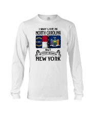 LIVE IN NORTH CAROLINA BEGAN IN NEW YORK Long Sleeve Tee thumbnail