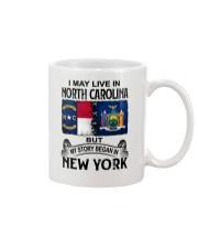 LIVE IN NORTH CAROLINA BEGAN IN NEW YORK Mug thumbnail