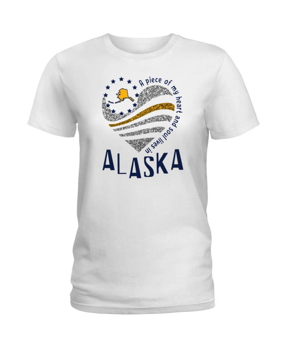A PIECE OF MY HEART AND SOUL LIVES IN ALASKA Ladies T-Shirt