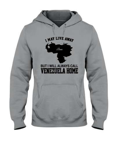 MAY LIVE AWAY HOME BUT I WILL CALL VENEZUELA HOME