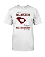 OKLAHOMA GIRL LIVING IN SOUTH CAROLINA WORLD Classic T-Shirt front