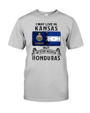 LIVE IN KANSAS BEGAN IN HONDURAS Classic T-Shirt front