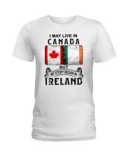 LIVE IN CANADA BEGAN IN IRELAND Ladies T-Shirt thumbnail