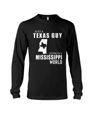 JUST A TEXAS GUY LIVING IN MISSISSIPPI WORLD Long Sleeve Tee thumbnail