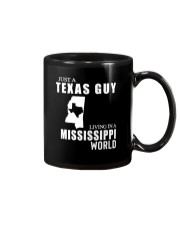 JUST A TEXAS GUY LIVING IN MISSISSIPPI WORLD Mug thumbnail