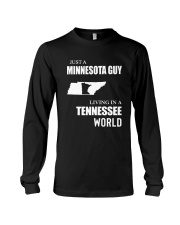JUST A MINNESOTA GUY LIVING IN TENNESSEE WORLD Long Sleeve Tee thumbnail