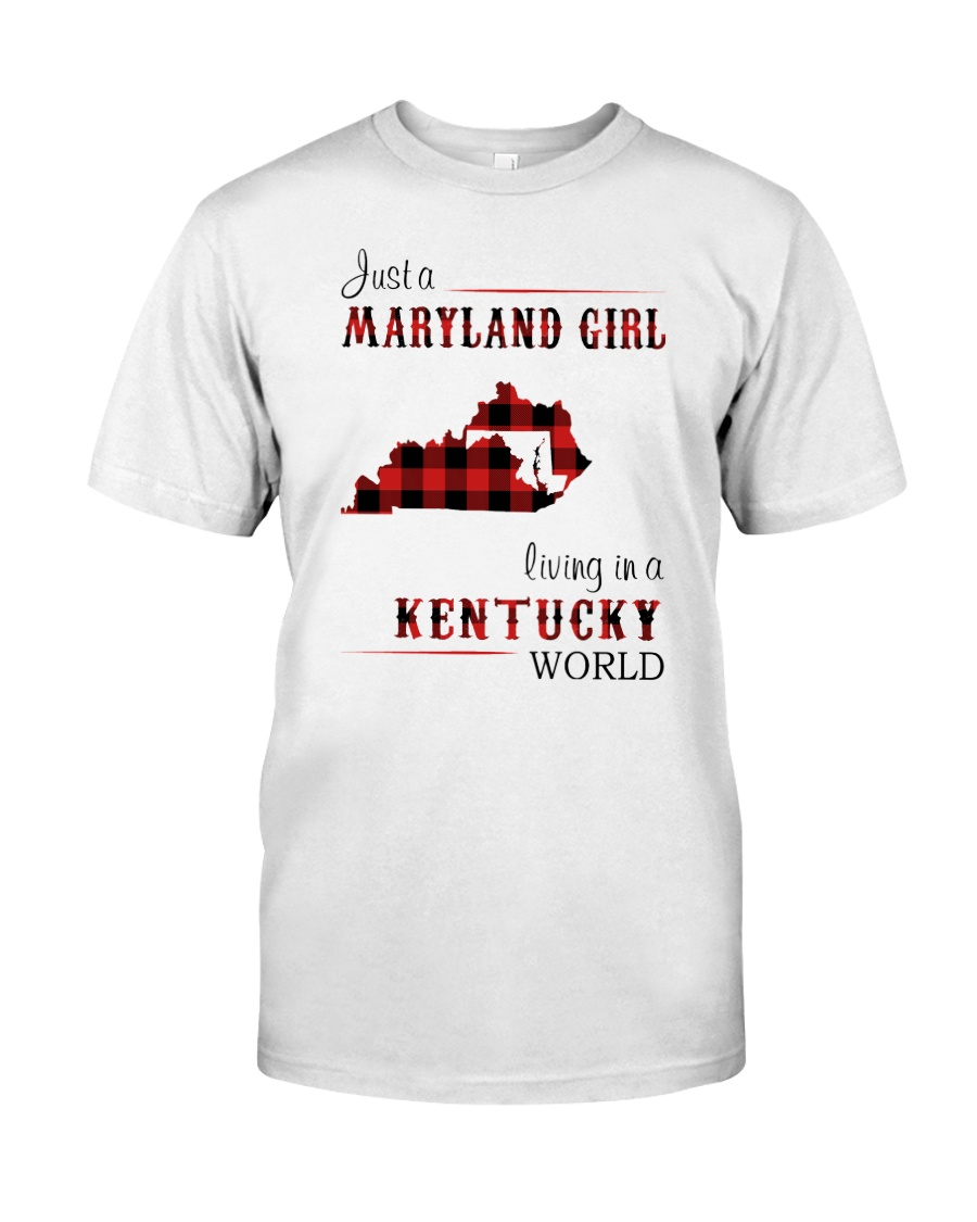 MARYLAND GIRL LIVING IN KENTUCKY WORLD Classic T-Shirt