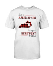 MARYLAND GIRL LIVING IN KENTUCKY WORLD Classic T-Shirt front