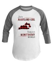 MARYLAND GIRL LIVING IN KENTUCKY WORLD Baseball Tee thumbnail