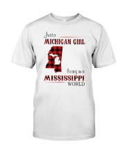 MICHIGAN GIRL LIVING IN MISSISSIPPI WORLD Classic T-Shirt front