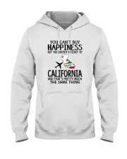 YOU CAN BUY A TICKET TO CALIFORNIA Hooded Sweatshirt thumbnail