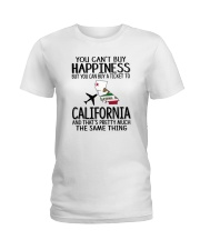 YOU CAN BUY A TICKET TO CALIFORNIA Ladies T-Shirt thumbnail
