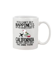 YOU CAN BUY A TICKET TO CALIFORNIA Mug front
