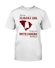 ALABAMA GIRL LIVING IN SOUTH CAROLINA WORLD Classic T-Shirt front