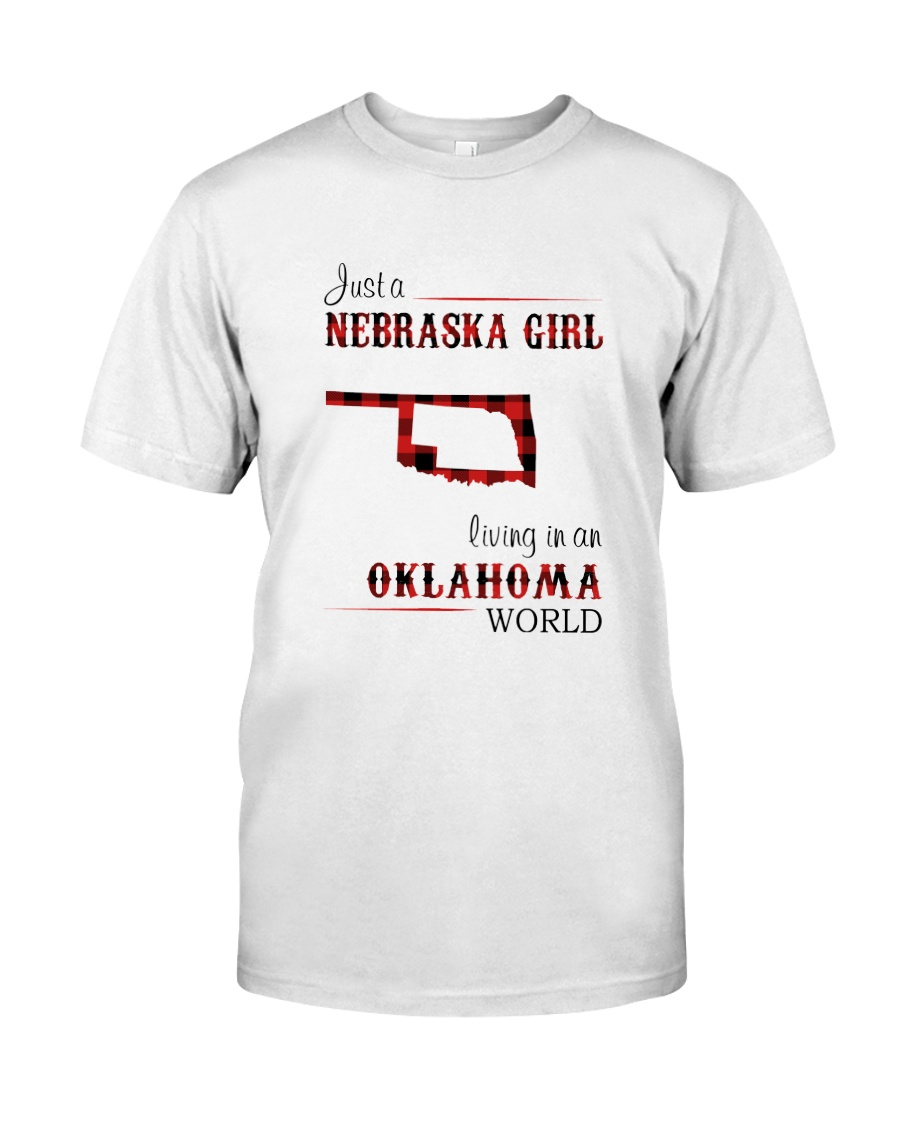 NEBRASKA GIRL LIVING IN OKALHOMA WORLD Classic T-Shirt