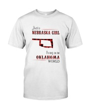 NEBRASKA GIRL LIVING IN OKALHOMA WORLD Classic T-Shirt front