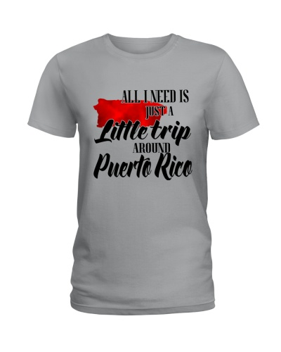 ALL I NEED IS A LITTLE TRIP AROUND PUERTO RICO