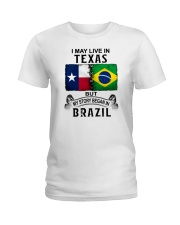 LIVE IN TEXAS BEGAN IN BRAZIL Ladies T-Shirt thumbnail