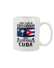 LIVE IN SOUTH CAROLINA BEGAN IN CUBA Mug thumbnail