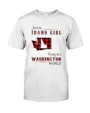 IDAHO GIRL LIVING IN WASHINGTON WORLD Classic T-Shirt front