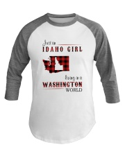 IDAHO GIRL LIVING IN WASHINGTON WORLD Baseball Tee thumbnail