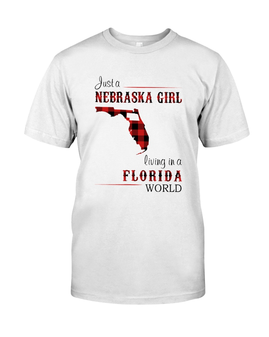NEBRASKA GIRL LIVING IN FLORIDA WORLD Classic T-Shirt