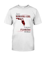NEBRASKA GIRL LIVING IN FLORIDA WORLD Classic T-Shirt front