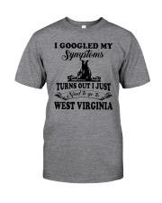 TURNS OUT I JUST NEED TO GO TO WEST VIRGINIA Classic T-Shirt thumbnail