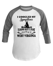 TURNS OUT I JUST NEED TO GO TO WEST VIRGINIA Baseball Tee thumbnail