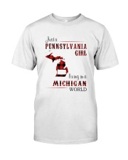 PENNSYLVANIA GIRL LIVING IN MICHIGAN WORLD Classic T-Shirt front