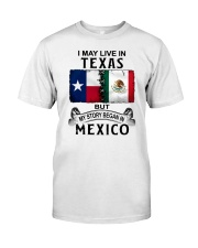 LIVE IN TEXAS BEGAN IN MEXICO Classic T-Shirt tile