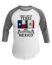 LIVE IN TEXAS BEGAN IN MEXICO Baseball Tee tile