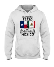 LIVE IN TEXAS BEGAN IN MEXICO Hooded Sweatshirt thumbnail