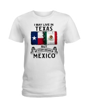 LIVE IN TEXAS BEGAN IN MEXICO Ladies T-Shirt thumbnail