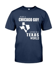 JUST A CHICAGO GUY LIVING IN TEXAS WORLD Classic T-Shirt front