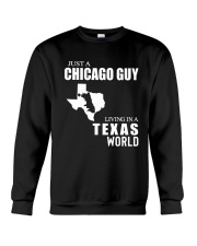 JUST A CHICAGO GUY LIVING IN TEXAS WORLD Crewneck Sweatshirt thumbnail