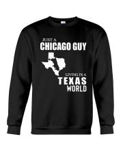 JUST A CHICAGO GUY LIVING IN TEXAS WORLD Crewneck Sweatshirt thumbnail