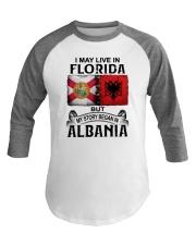 LIVE IN FLORIDA BEGAN IN ALBANIA Baseball Tee thumbnail