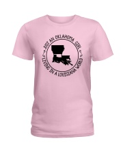 OKLAHOMA GIRL LIVING IN A LOUISIANA WORLD Ladies T-Shirt front