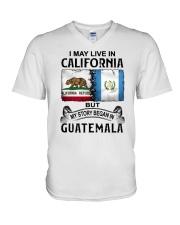 LIVE IN CALIFORNIA BEGAN IN GUATEMALA V-Neck T-Shirt thumbnail
