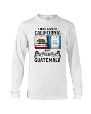 LIVE IN CALIFORNIA BEGAN IN GUATEMALA Long Sleeve Tee thumbnail