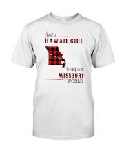 HAWAII GIRL LIVING IN MISSOURI WORLD Classic T-Shirt front
