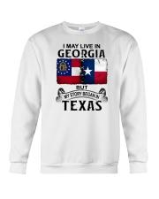 LIVE IN GEORGIA BUT MY STORY BEGAN IN TEXAS Crewneck Sweatshirt thumbnail