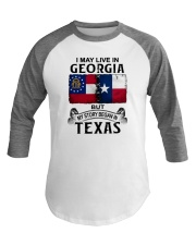 LIVE IN GEORGIA BUT MY STORY BEGAN IN TEXAS Baseball Tee thumbnail