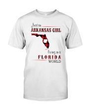 ARKANSAS GIRL LIVING IN FLORIDA WORLD Classic T-Shirt front