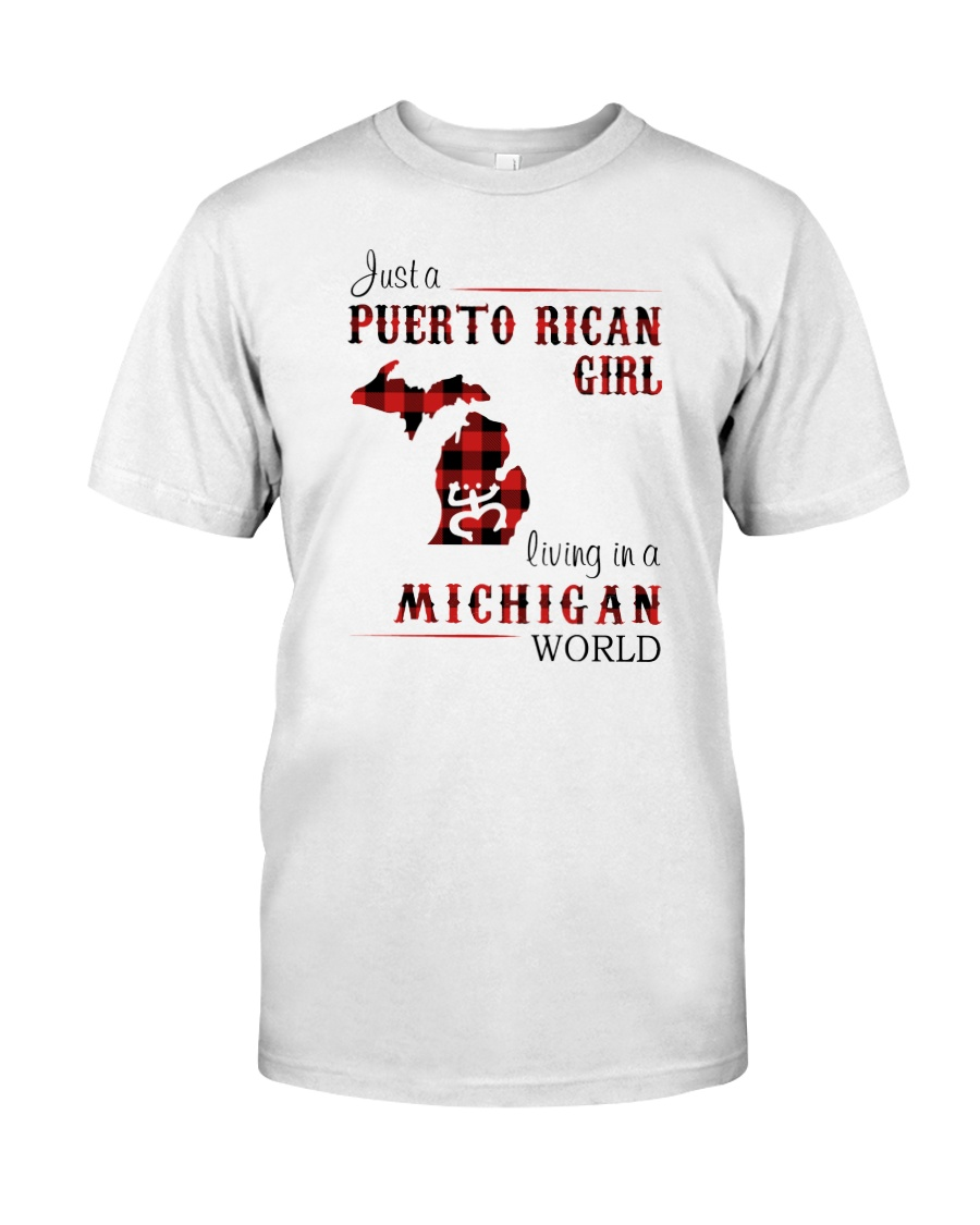 PUERTO RICAN GIRL LIVING IN MICHIGAN WORLD Classic T-Shirt