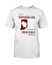 WISCONSIN GIRL LIVING IN INDIANA WORLD Classic T-Shirt front