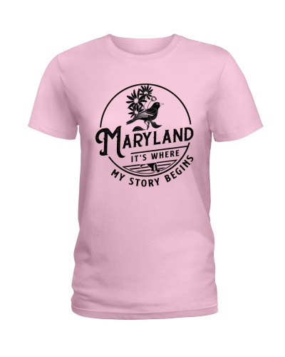 MARYLAND IT'S WHERE MY STORY BEGINS