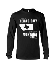 JUST A TEXAS GUY LIVING IN MONTANA WORLD Long Sleeve Tee thumbnail