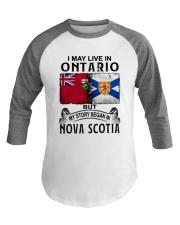 LIVE IN ONTARIO BEGAN IN NOVA SCOTIA Baseball Tee thumbnail